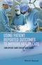Using Patient Reported Outcomes to Improve Health Care (1118948602) cover image