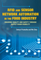 RFID and Sensor Network Automation in the Food Industry: Ensuring Quality and Safety through Supply Chain Visibility (1118967402) cover image