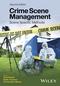 Crime Scene Management: Scene Specific Methods, 2nd Edition (1119180902) cover image