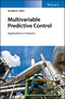 Multivariable Predictive Control: Applications in Industry (1119243602) cover image