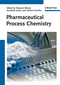 Pharmaceutical Process Chemistry (3527326502) cover image