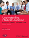 Understanding Medical Education: Evidence, Theory and Practice, 2nd Edition (1118472403) cover image