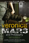 Veronica Mars and Philosophy: Investigating the Mysteries of Life (Which is a Bitch Until You Die) (1118843703) cover image
