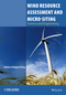 Wind Resource Assessment and Micro-siting: Science and Engineering (1118900103) cover image