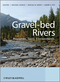 Gravel Bed Rivers: Processes, Tools, Environments (0470688904) cover image