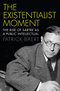 The Existentialist Moment: The Rise of Sartre as a Public Intellectual (0745685404) cover image
