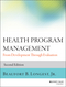 Health Program Management: From Development Through Evaluation, 2nd Edition (1118834704) cover image