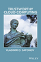 Trustworthy Cloud Computing (1119113504) cover image