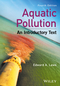 Aquatic Pollution: An Introductory Text, 4th Edition (1119304504) cover image