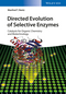 Directed Evolution of Selective Enzymes: Catalysts for Organic Chemistry and Biotechnology (3527316604) cover image