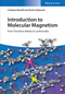 Introduction to Molecular Magnetism: From Transition Metals to Lanthanides (3527335404) cover image