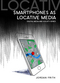 Smartphones as Locative Media (0745685005) cover image