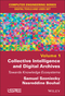 Collective Intelligence and Digital Archives: Towards Knowledge Ecosystems (1786300605) cover image