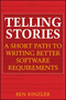 Telling Stories: A Short Path to Writing Better Software Requirements (0470437006) cover image