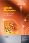 Silicon Photonics: Fundamentals and Devices (0470517506) cover image