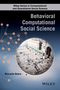 Behavioral Computational Social Science (1118657306) cover image