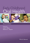 Early Childhood Oral Health, 2nd Edition (1118792106) cover image