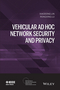 Vehicular Ad Hoc Network Security and Privacy (1118913906) cover image