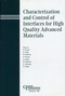 Characterization and Control of Interfaces for High Quality Advanced Materials (1574981706) cover image
