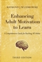 Enhancing Adult Motivation to Learn: A Comprehensive Guide for Teaching All Adults, 3rd Edition (0787995207) cover image