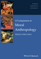A Companion to Moral Anthropology (1118959507) cover image