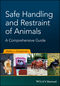 Comprehensive Guide to the Safe Handling and Restraint of Animals (1119077907) cover image