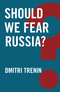 Should We Fear Russia? (1509510907) cover image