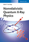 Nonrelativistic Quantum X-Ray Physics (3527411607) cover image