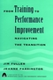 From Training to Performance Improvement: Navigating the Transition (0787911208) cover image