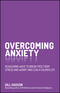 Overcoming Anxiety: Reassuring Ways to Break Free from Stress and Worry and Lead a Calmer Life (0857086308) cover image