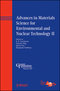 Advances in Materials Science for Environmental and Nuclear Technology II: Ceramic Transactions, Volume 227 (1118060008) cover image