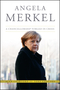 Angela Merkel: A Chancellorship Forged in Crisis (1118641108) cover image