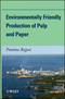 Environmentally Friendly Production of Pulp and Paper (0470528109) cover image