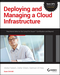 Deploying and Managing a Cloud Infrastructure: Real World Skills for the CompTIA Cloud+ Certification and Beyond: CV0-001 (1118875109) cover image