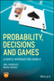 Probability, Decisions and Games: A Gentle Introduction using R (1119302609) cover image