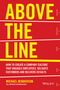 Above the Line: How to Create a Company Culture that Engages Employees, Delights Customers and Delivers Results (073031250X) cover image
