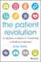 The Patient Revolution: How Big Data and Analytics Are Transforming the Health Care Experience (111913000X) cover image