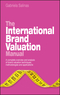 The International Brand Valuation Manual: A complete overview and analysis of brand valuation techniques, methodologies and applications  (0470740310) cover image