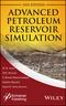 Advanced Petroleum Reservoir Simulation: Towards Developing Reservoir Emulators, 2nd Edition (1119038510) cover image