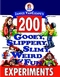 Janice VanCleave's 200 Gooey, Slippery, Slimy, Weird and Fun Experiments (0471579211) cover image