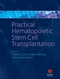 Practical Hematopoietic Stem Cell Transplantation (1405134011) cover image