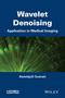 Wavelet Denoising: Application in Medical Imaging (1848215711) cover image