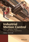 Industrial Motion Control: Motor Selection, Drives, Controller Tuning, Applications (1118350812) cover image