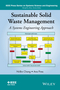 Sustainable Solid Waste Management: A Systems Engineering Approach (1118456912) cover image