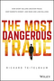 The Most Dangerous Trade: How Short Sellers Uncover Fraud, Keep Markets Honest, and Make and Lose Billions (1118505212) cover image