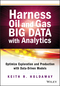 Harness Oil and Gas Big Data with Analytics: Optimize Exploration and Production with Data Driven Models (1118779312) cover image