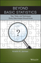 Beyond Basic Statistics: Tips, Tricks, and Techniques Every Data Analyst Should Know (1118856112) cover image
