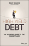 High Yield Debt: An Insider's Guide to the Marketplace (1119134412) cover image
