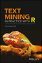 Text Mining in Practice with R (1119282012) cover image