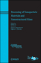 Processing of Nanoparticle Materials and Nanostructured Films: Ceramic Transactions, Volume 223 (0470927313) cover image